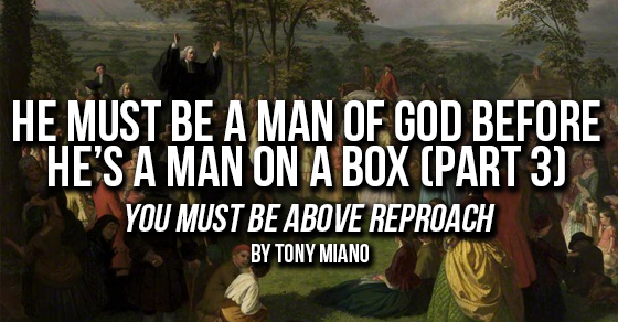 He Must be a Man of God, Before He's a Man on a Box. (Part 3)