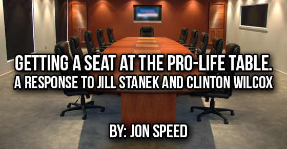 Getting a Seat at the Pro-Life Table: A Response to Clinton Wilcox and Jill Stanek