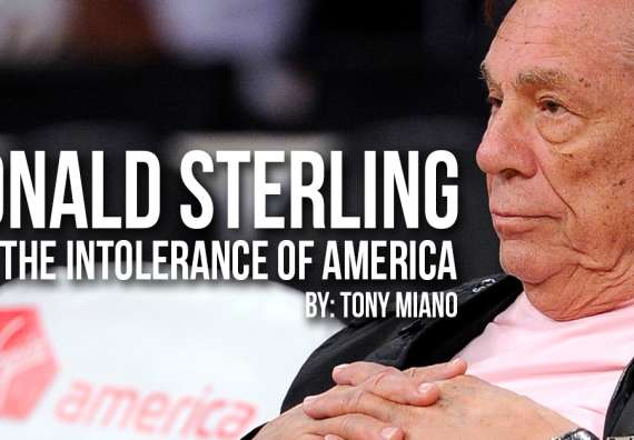Donald Sterling and the Intolerance of America