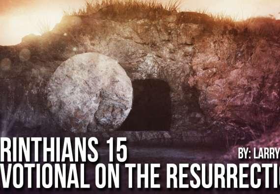 1 corinthians 15 devotional on the resurrection