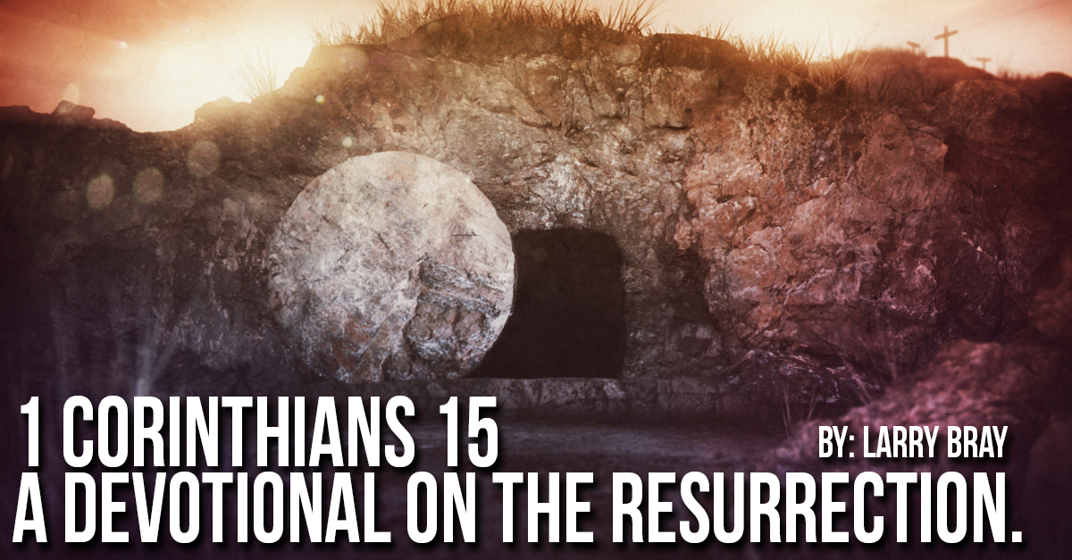 1 corinthians 15 devotional on the resurrection