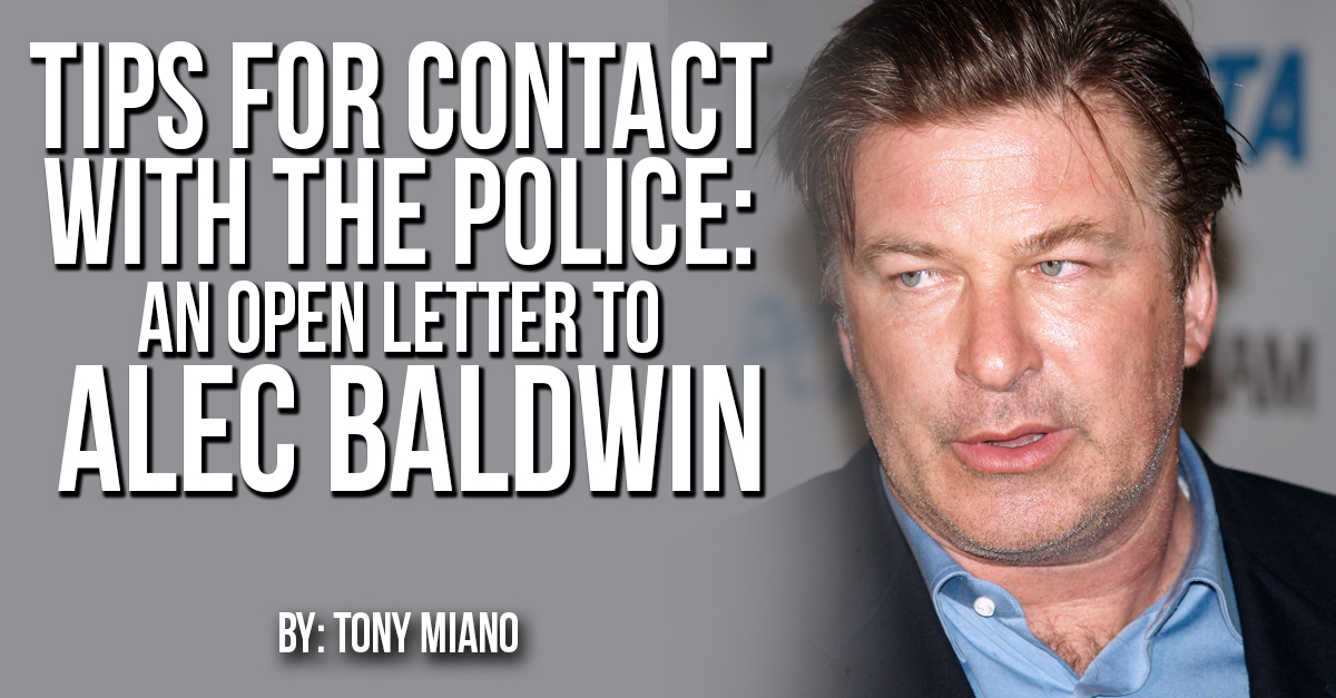 Tips for Contact with the Police: An Open Letter to Alec Baldwin