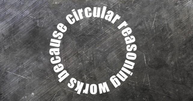 Is Circular Reasoning