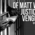 Of Matt Walsh, Justice and Vengeance