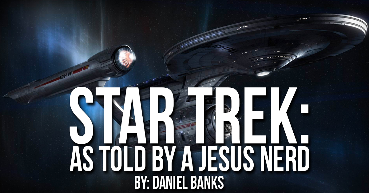 Star Trek: As Told by a Jesus Nerd