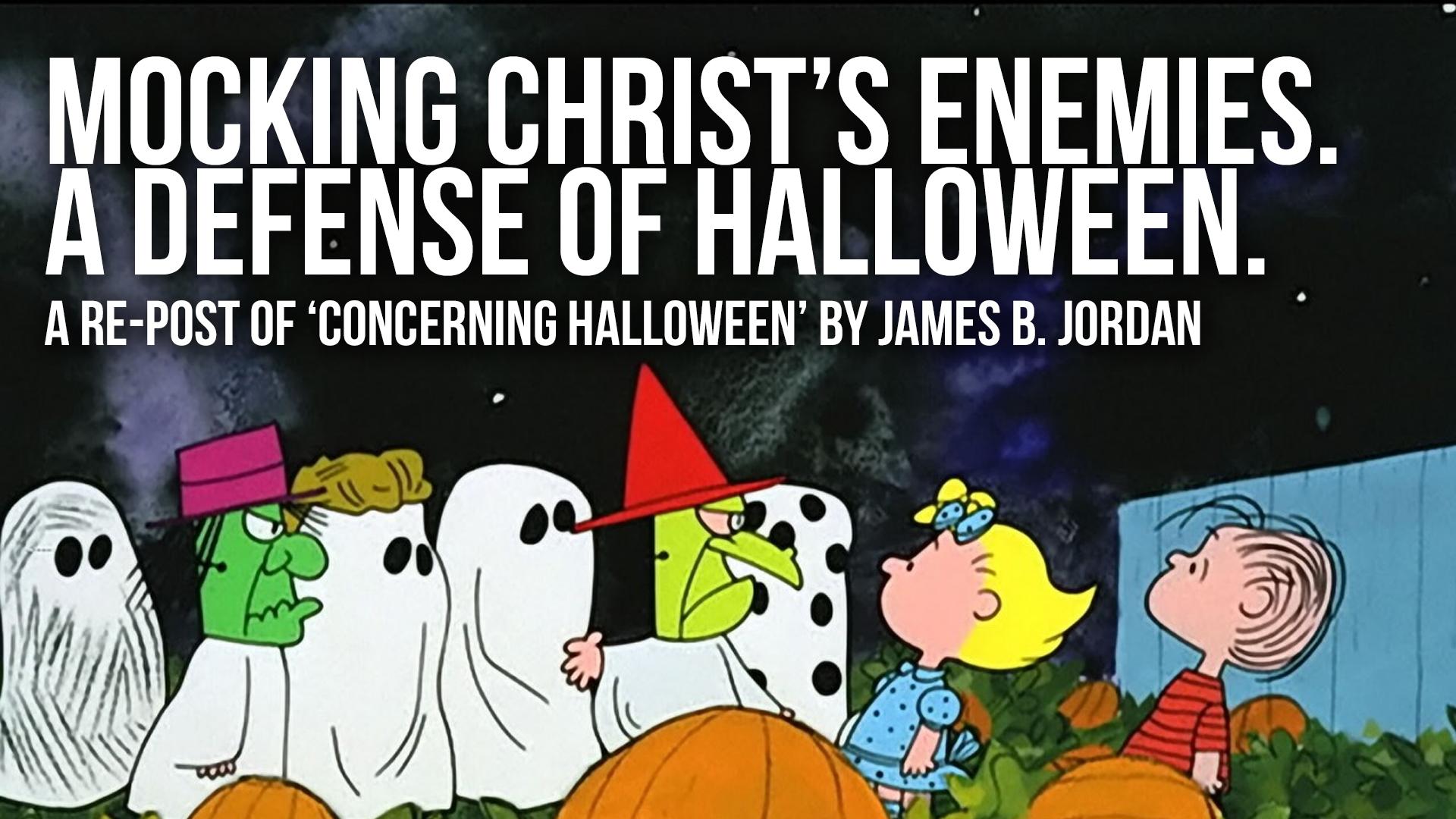 Mocking Christ's Enemies: A Defense of Halloween