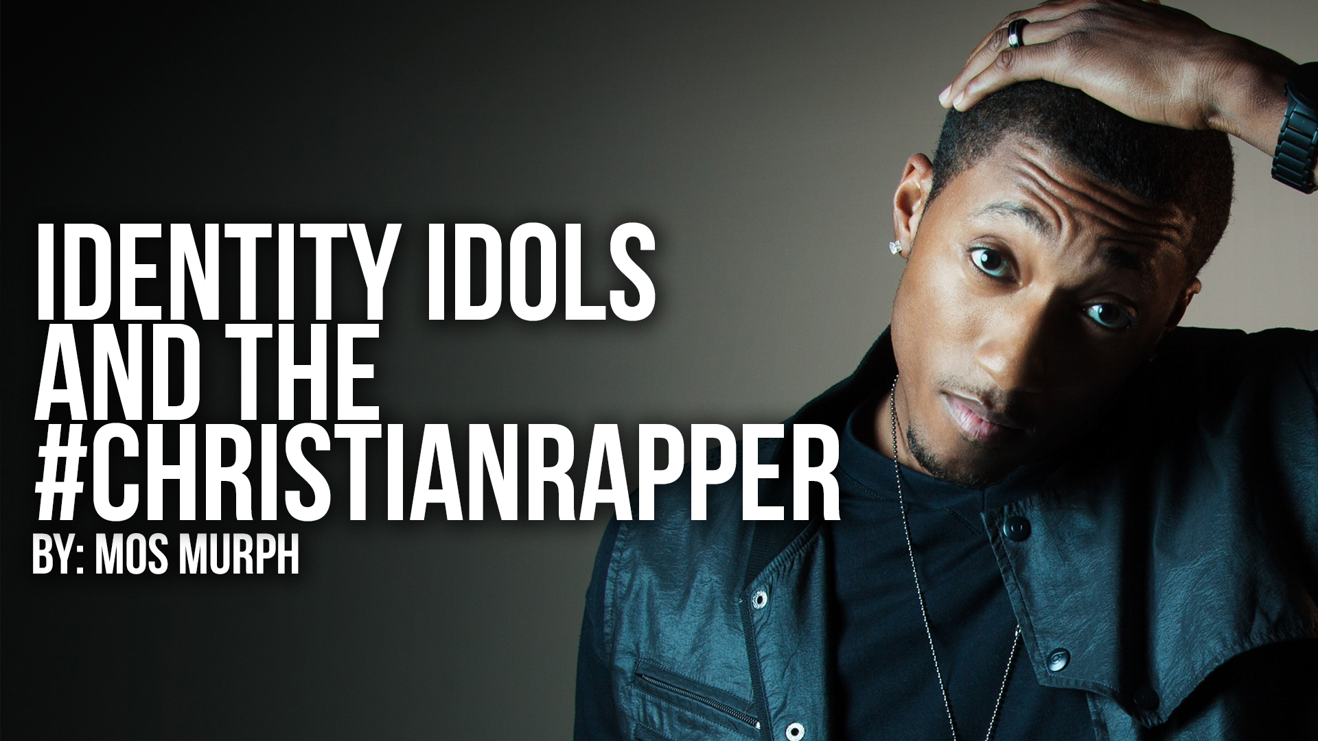 Identity Idols and the #christianrapper