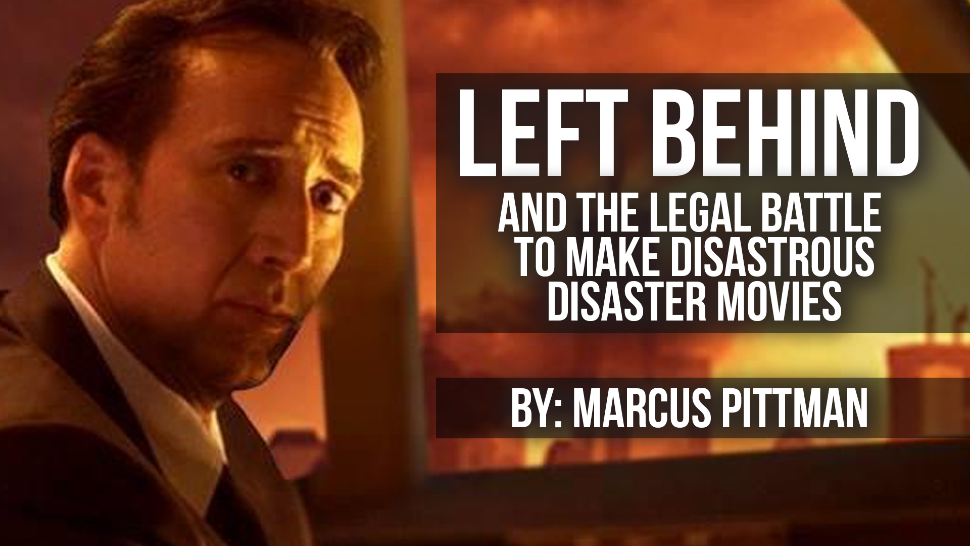 Left Behind and the Legal Battle To Make Disastrous Disaster Movies