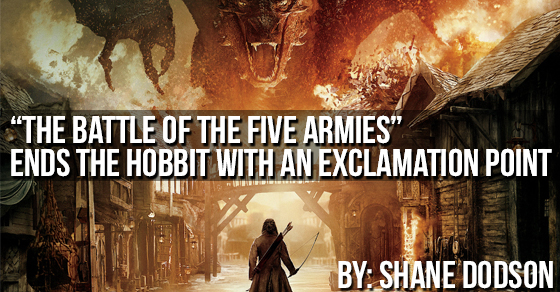 """The Battle of the Five Armies"" Ends The Hobbit With An Exclamation Point"