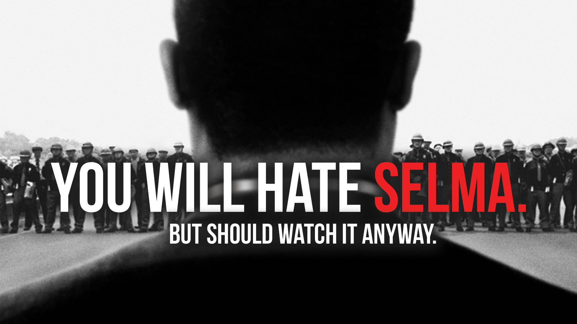 You Will Hate Selma But Should Watch It Anyway