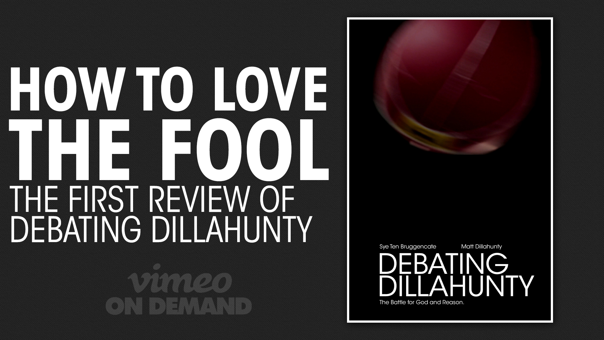 "How To Love The Fool: ""Debating Dillahunty"""