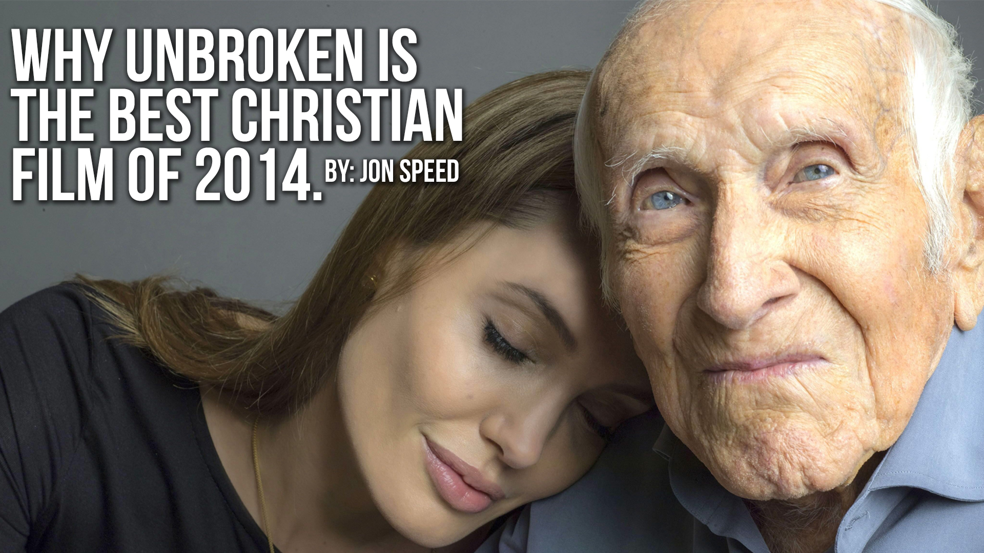 Why Unbroken is the best Christian film of 2014