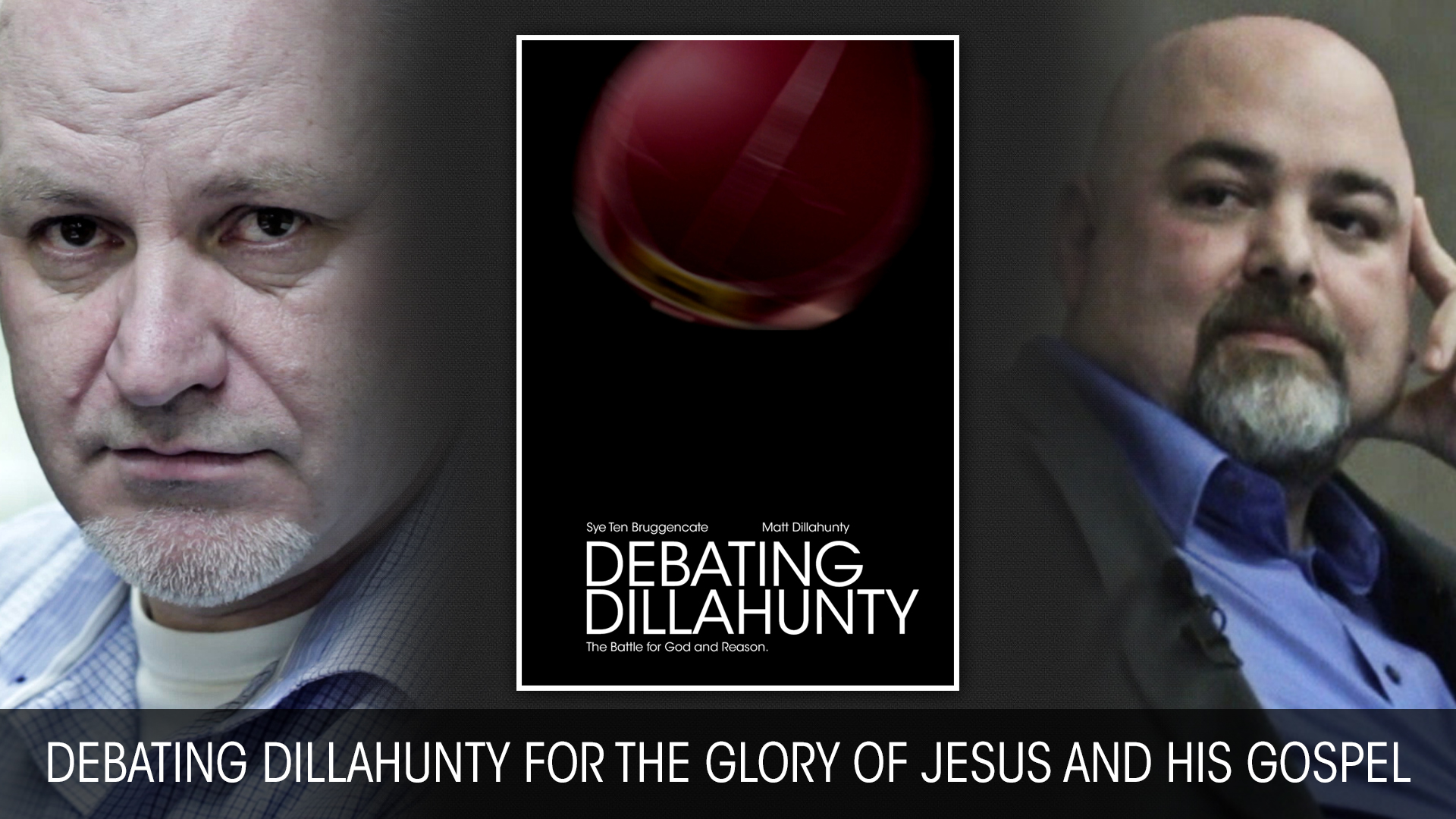 Debating Dillahunty for the Glory of Jesus and His Gospel