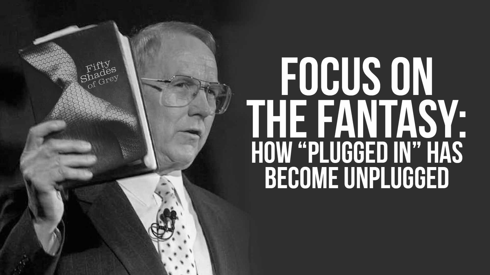 "Focus on the Fantasy: How ""Plugged In"" Has Become Unplugged"