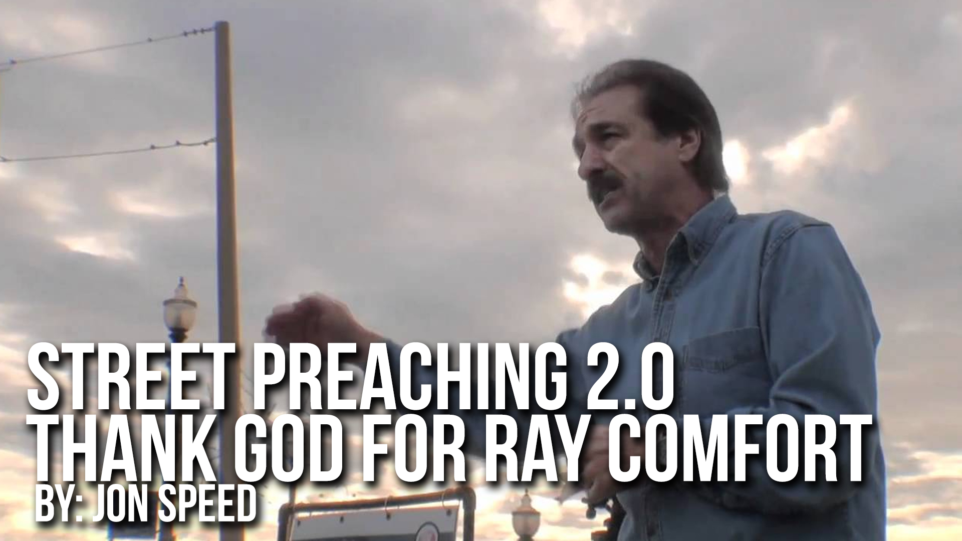 Street Preaching 2.0: Thank God for Ray Comfort