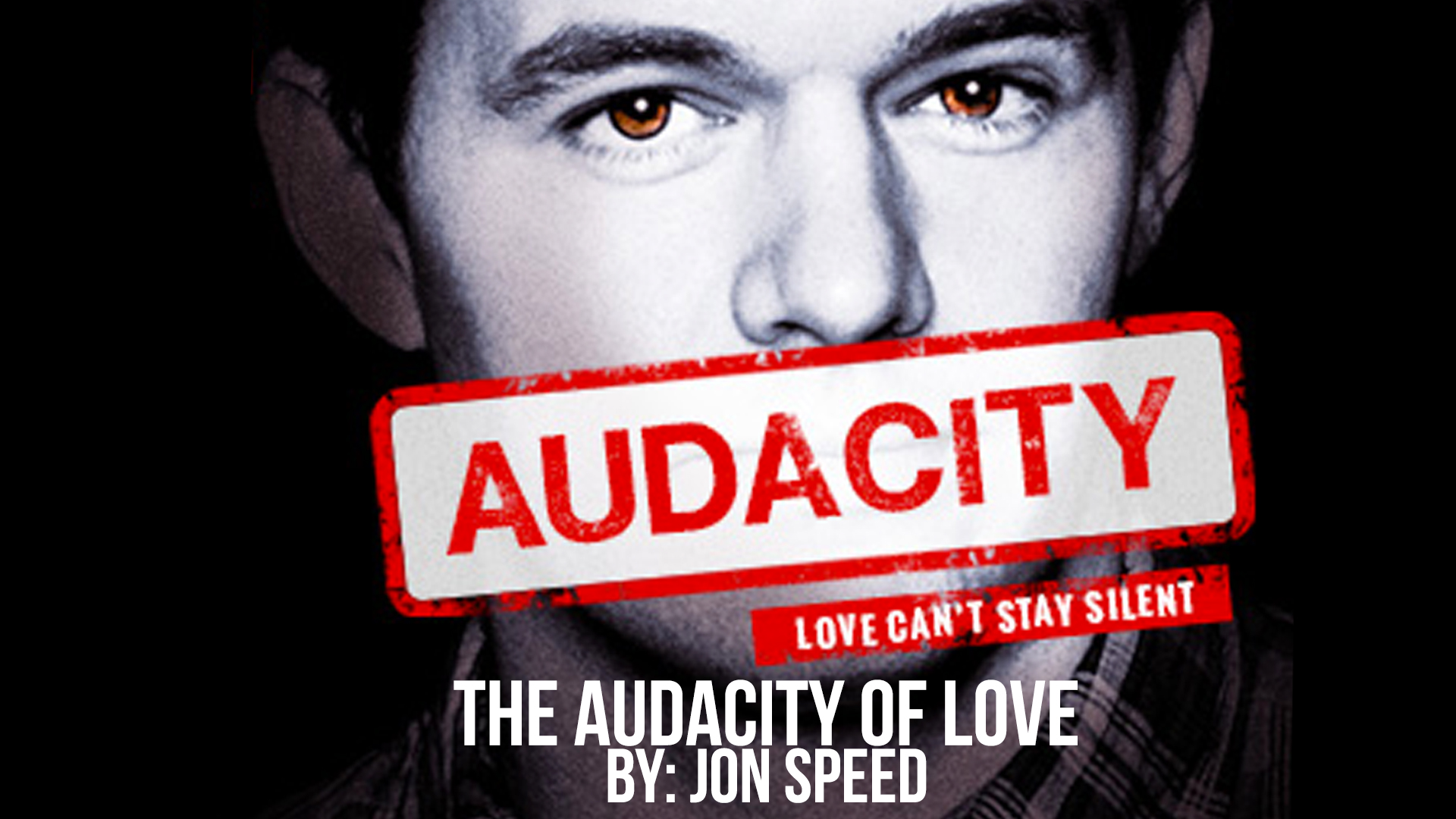 Audacity: The Audacity of Love
